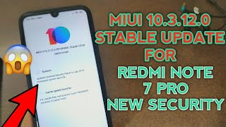 MIUI 10.3.12.0 Stable Update for Redmi Note 7 Pro   Security Update   Camera Update   New Features??