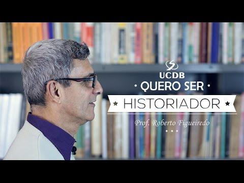 Quero ser Historiador - História UCDB