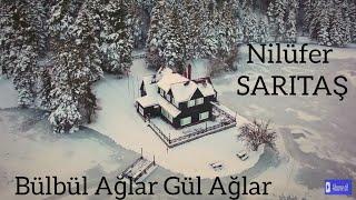Bülbül Ağlar Gül Ağlar - Nilüfer Sarıtaş (Yeni Klip 2016)