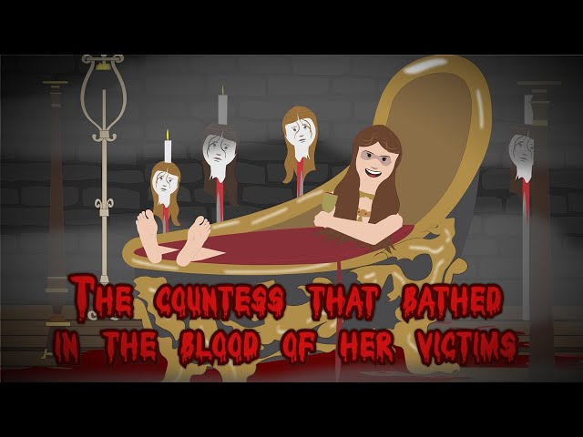 Play this video The Countess that Bathed in the Blood of her Victims!