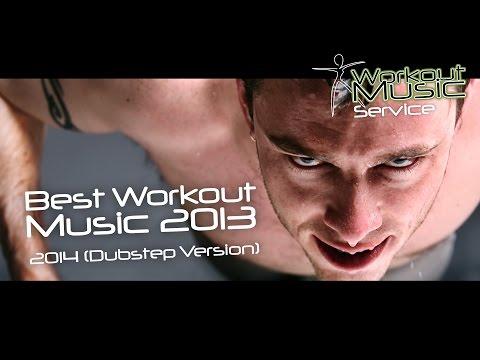 Best Workout Music 2013 - 2014 (Dubstep Version)