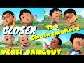 Closer(The Chainsmokers) dangdut koplo cover Upin Ipin