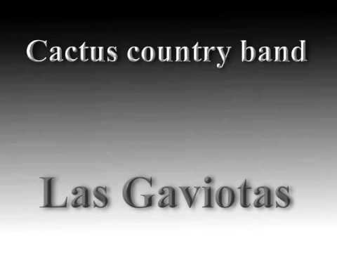 Las Gaviotas _ Cactus Country Band
