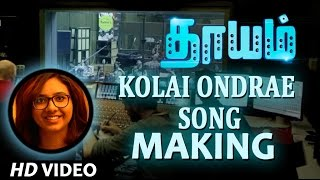 Dhayam Songs | Kolai Ondrae Song Making