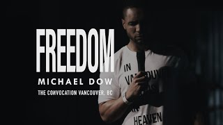 FREEDOM | Michael Dow | Burning Ones Vancouver Convocation