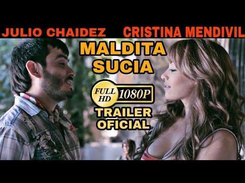 MALDITA SUCIA  trailer oficial JULIO CHAIDEZ 2013