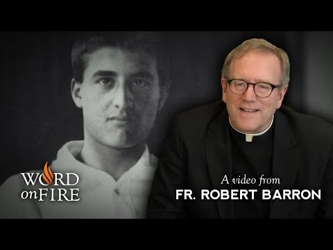 Pier Giorgio Frassati: A commentary by Fr. Barron