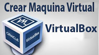 Como Crear una Maquina Virtual Con VirtualBox | Descargar e Instalar VirtualBox