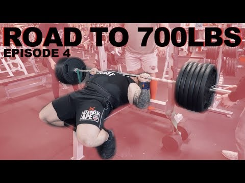 672LBS Bench | Road to 700LBS | Episode 4