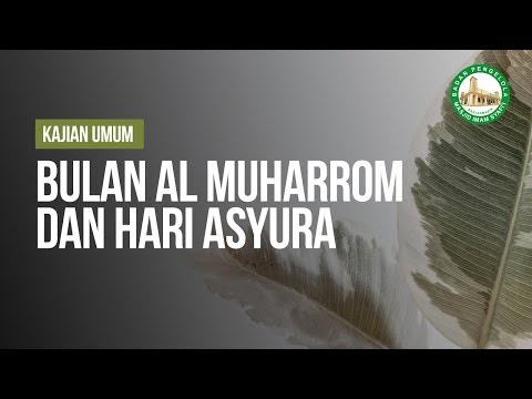 Bulan Al Muharrom dan hari Asyura - Ustadz Ahmad Zainuddin Al-Banjary