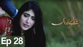 Piya Be Dardi Episode 28