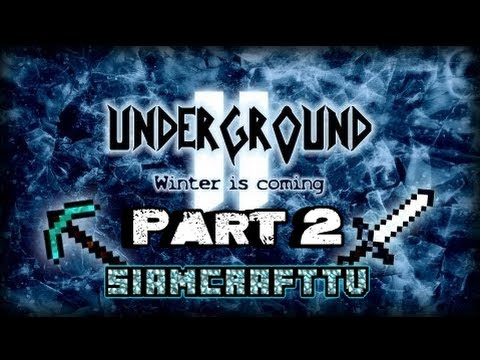SiamCraftUnderground 2 Winter is Coming #2 ขุด ขุด ขุด