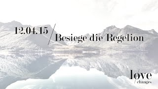 Besiege die Regelion - love changes (ICF München Videopodcast)