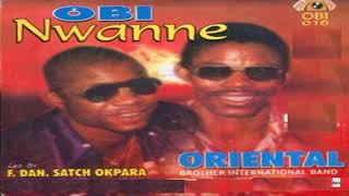 Oriental Brothers International Band Led By F.Dan. Satch Okpara - Obi Nwanne (Official Audio)