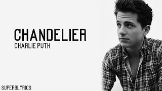 Charlie Puth - Chandelier (Lyrics)
