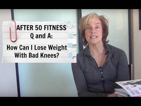 After 50 Fitness Q and A - How Can I Lose Weight With Bad Knees?