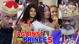 AGAINST THE PRINCE SEASON 5 - Yul Edochie | New Movie | 2019 Latest Nigerian Nollywood Movie