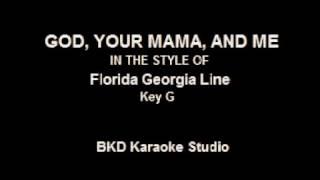 Download Lagu God, Your Mama, and Me (In the Style of Florida Georgia Line) (Karaoke with Lyrics) Gratis STAFABAND