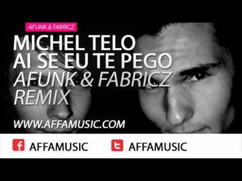 Michel Telo - Ai Se Eu Te Pego Afunk & Fabricz Club Remix FREE
