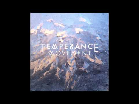 The Temperance Movement - Serenity