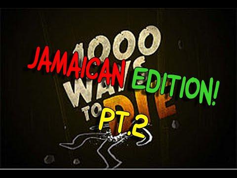 1000 Ways To Die Jamaican Edition Pt 2 video