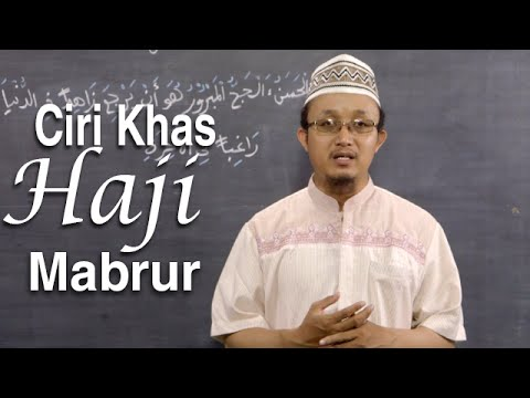 Serial Haji Dan Qurban 17: Ciri Khas Haji Yang Mabrur - Ustadz Aris Munandar