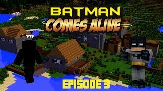 "Minecraft Batman Comes Alive: Episode 3 - ""That Special Someone"""