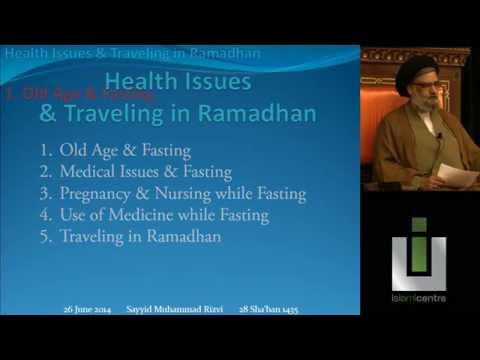 Ramadhan & Fasting: What If's And How To's - Maulana Syed Muhammad Rizvi
