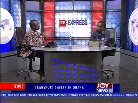 Transport Safety in Ghana - PM Express on Joy News (29-10-14)