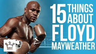 15 Things You Didn't Know About Floyd Mayweather