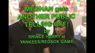 MEGHAN gets ANOTHER PUBLIC telling off by PRINCE HARRY at the Yankees:Redsox game in London . Funny.