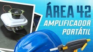 Como fazer um amplificador de som portátil [Área 42] - Tecmundo