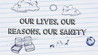 New Channel Trailer! | Our Lives, Our Reasons, Our Sanity