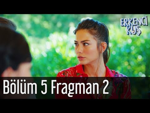 Erkenci Kuş 5. Bölüm 2. Fragman