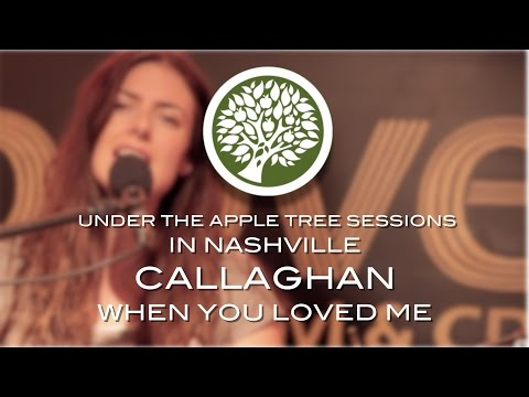 Callaghan - 'When You Loved Me' (in Nashville) | UNDER THE APPLE TREE