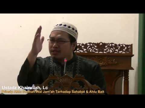 Prinsip Ahlu Sunnah Terhadap Sahabat Dan Ahlu Bait -  Khairullah, Lc