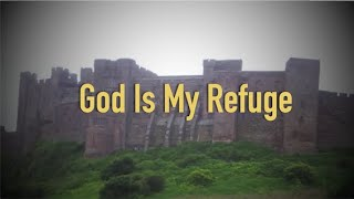 God Is My Refuge (New Gospel Song)