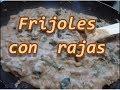 FRIJOLES FRITOS - CON RAJAS - FRIED BEANS WITH CHILE POBLANO - lorenalara144