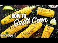 How to Grill Corn on the Cob 3 Ways | You Can Cook That | Allrecipes.com