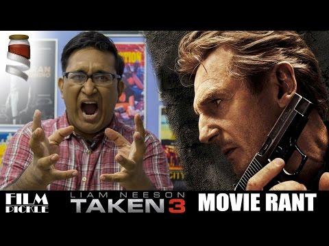 Taken 3 Movie Rant - Film Pickle