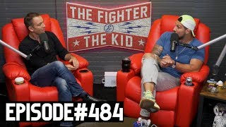 The Fighter and The Kid - Episode 484