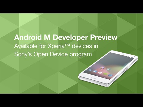 Android M Developer Preview: view platform changes on Xperia? devices in Sony?s Open Device program