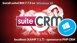 Install SuiteCRM 7.7.9 on windows 10 localhost ( XAMPP 7.1.7 ) - open source PHP CRM