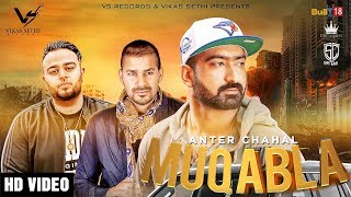 Muqabla Full Video Anter Chahal  Deep Jandu  Veet