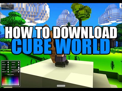 Tutorial || HOW TO DOWNLOAD CUBE WORLD FOR FREE! [ENGLISH] [CRACKED] [ONLINE] [NO TORRENT] [WORKING]
