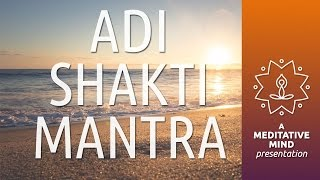 Powerful Mantra for Meditation | Adi Shakti Mantra | Meditation Mantra Chanting