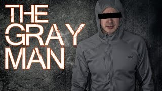 The GRAY MAN, To Be or Not To Be?