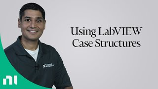 Using LabVIEW Case Structures