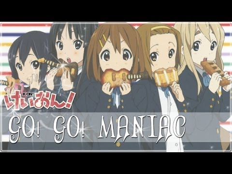 K-ON!! | GO! GO! MANIAC | Opening 1