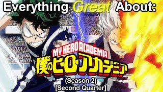 Everything Great About: Boku No Hero Academia | Season 2 | (Second Quarter)